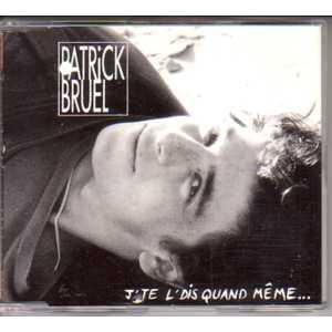 Chanson d'amour de Patrick Bruel - J-te-l-Dis quand même