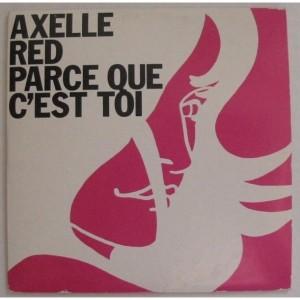 Chanson d'amour gaie pour mariage - Axelle Red - Parce que c'est toi