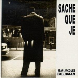 Déclaration d'amour en chanson - Sache que Je Goldman