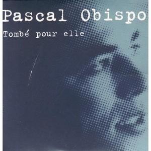 Chanson d'amour d'obispo - Tombé pour elle - Pascal Obispo