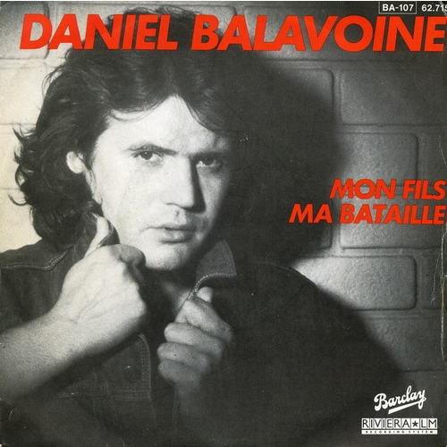 Balavoine - Mon fil ma bataille - Chanson d'amour pour son fils