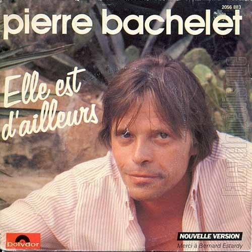 Chanson d'amour pour elle Pierre Bachelet Elle est d'ailleurs