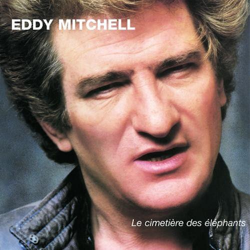 Chanson d'amour d'Eddy Mitchell - Le Cimetière Des Eléphants