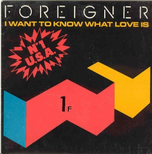 I Want to know what love is Foreigner Chanson d'amour universelle