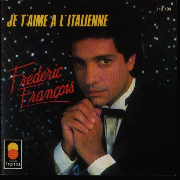 Fréderic François - Je t'aime à l'italienne - Chanson d'amour