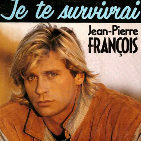 Jean-Pierre François - Je te survivrai