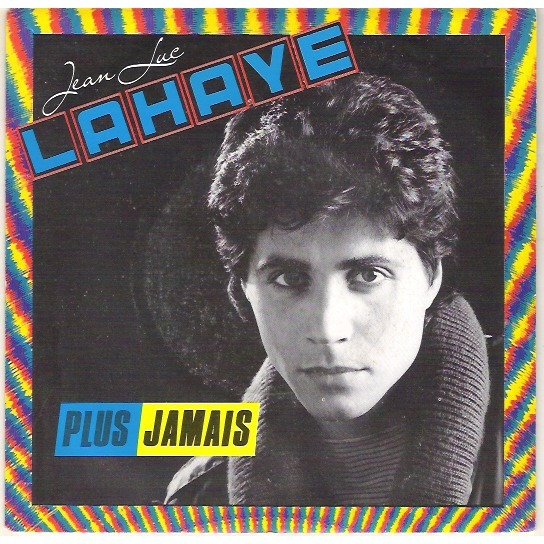 Jean-Luc Lahaye  - Plus Jamais