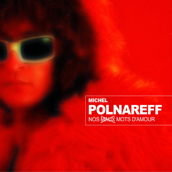 Michel Polnareff - Nos Mots d'amour - ❤ Toutes les chansons